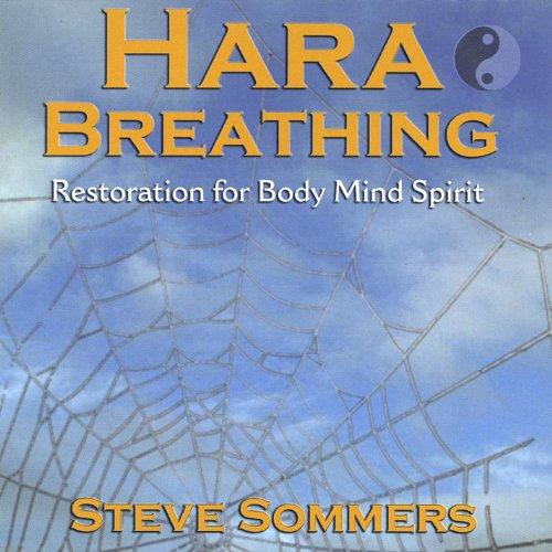 - Hara Breathing: Restoration for Body Mind Spirit