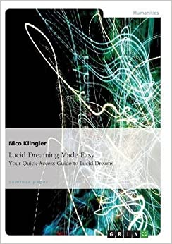 Book Lucid Dreaming Made Easy. Your Quick-Access Guide to Lucid Dreams by Nico Klingler (2015-09-18)