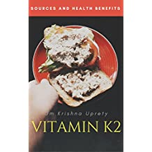 Vitamin K2: Sources and Health Benefits