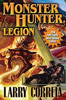 Monster Hunter Legion (Monster Hunters International Book 4) by [Correia, Larry]