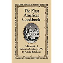 The First American Cookbook: A Facsimile of American Cookery, 1796