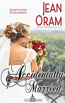 Accidentally Married (Veils and Vows Book 4) by [Oram, Jean]