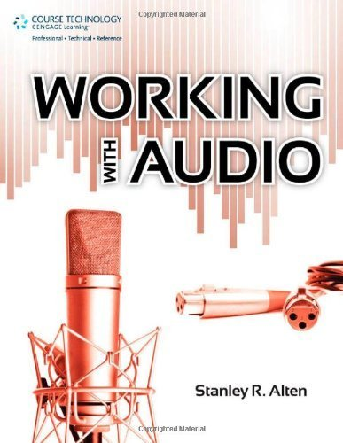 By Stanley R. Alten - Working with Audio (8/16/11) PDF