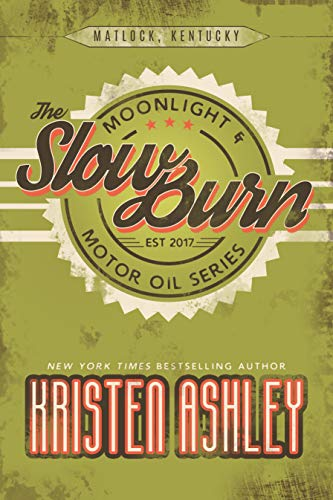 The Slow Burn (Moonlight and Motor Oil Series Book 2) by [Ashley, Kristen]