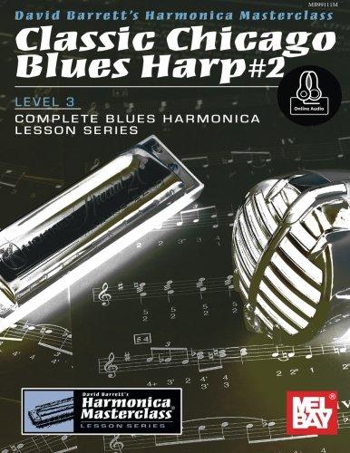 Classic Chicago Blues Harp #2 Level 3: Complete Blues Harmonica Lesson Series (Harmonica Masterclass Lesson, Level 3)