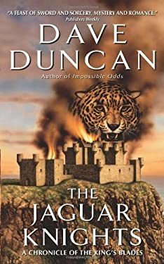 The Jaguar Knights (Chronicle of the King's Blades Series Book 3)