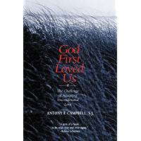 God First Loved Us: The Challenge of Aceepting Unconditional Love