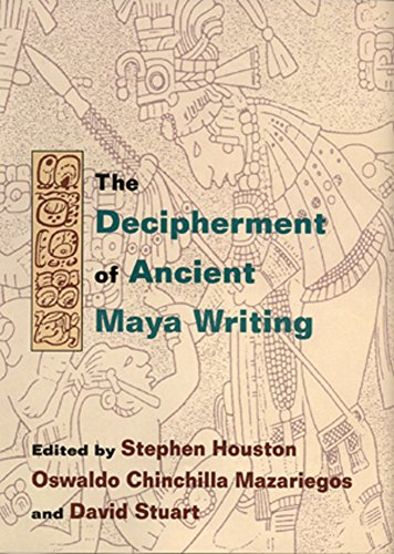 The Decipherment of Ancient Maya Writing by Brand: University of Oklahoma Press