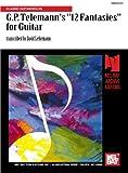 G.P. Telemann's 12 Fantasies for Guitar
