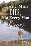 img - for Every Man Dies, Not Every Man Lives book / textbook / text book