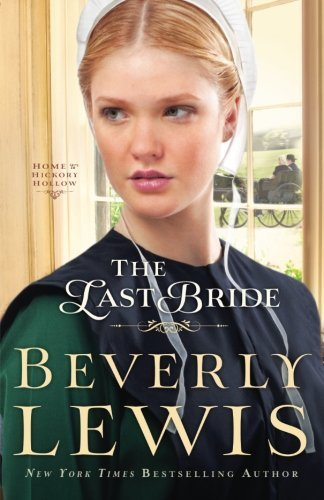 The Last Bride (Home to Hickory Hollow) by Lewis, Beverly (April 1, 2014) Paperback (Bride Beverly Last Lewis)