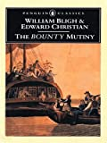 The Bounty Mutiny, William Bligh and Edward Christian, 0140439161