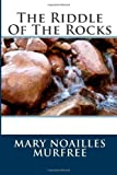 The Riddle of the Rocks, Mary Noailles Mary Noailles Murfree, 1493656023