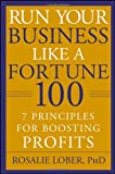 Run Your Business Like a Fortune 100, Rosalie Lober, 0470396997