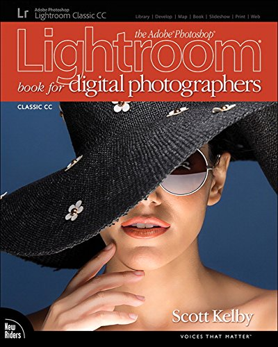 Pdf Photography The Adobe Photoshop Lightroom Classic CC Book for Digital Photographers (Voices That Matter)