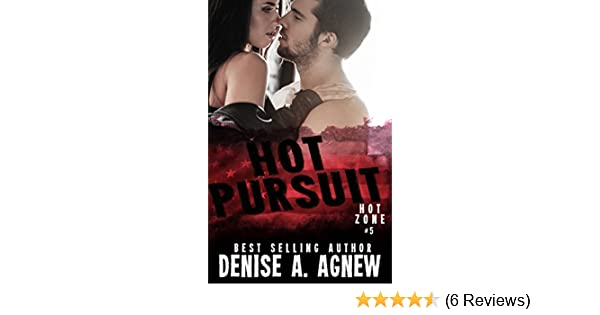 Hot Pursuit Hot Zone 5 Kindle Edition By Denise A Agnew