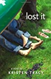 Lost It, Kristen Tracy, 1416934758