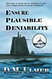 Ensure Plausible Deniability, D. M. Ulmer, 0984663843