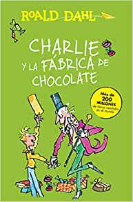Charlie Y La Fábrica De Chocolate Charlie And The Chocolate Factory Roald Dalh Collection Spanish Edition Dahl Roald 9786073136570 Books