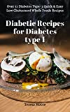 #8: Diabetic Recipes for Diabetes type 1: Over 51 Diabetes Type-1 Quick & Easy Low Cholesterol Whole Foods Recipes (Quick and Easy Natural Food Book 40)
