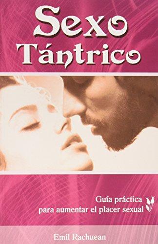 Sexo tantrico/ Trantic Sex (Spanish Edition) [Emil Rachuean] (Tapa Blanda)