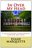 In over My Head, Diane Marquette, 1479307122