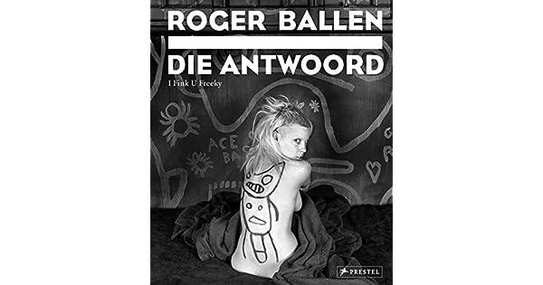 Amazon.com: Roger Ballen: Die Antwoord: I Fink You Freeky ...