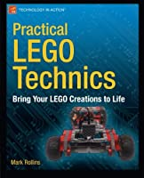 Practical LEGO Technics: Bring Your LEGO Creations to Life Front Cover