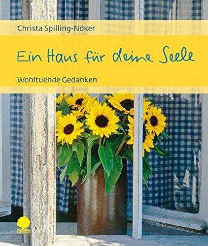 Ein Haus für deine Seele: Wohltuende Gedanken (Eschbacher Geschenkhefte)