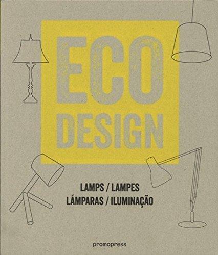 Descargar Libro Eco Design. Lamps. Lampes. Lámparas. Iluminaçao Ivy Liu