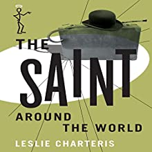 The Saint Around the World: The Saint, Book 31 Audiobook by Leslie Charteris Narrated by John Telfer