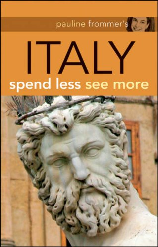 Pauline Frommer's Italy: Spend Less, See More (Pauline Frommer Guides)