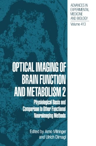 Optical Imaging of Brain Function and Metabolism 2: Physiological Basis and Comparison to Other Functional Neuroimaging Methods (Advances in Experimental Medicine and Biology)