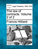 The law of contracts. Volume 2 Of 2, Francis Hilliard, 1240020139
