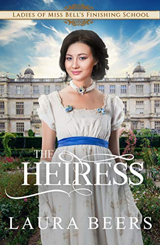 - The Heiress (Miss Bell's Finishing School Book 2)