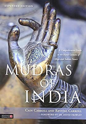 Mudras of India: A Comprehensive Guide to the Hand Gestures ...