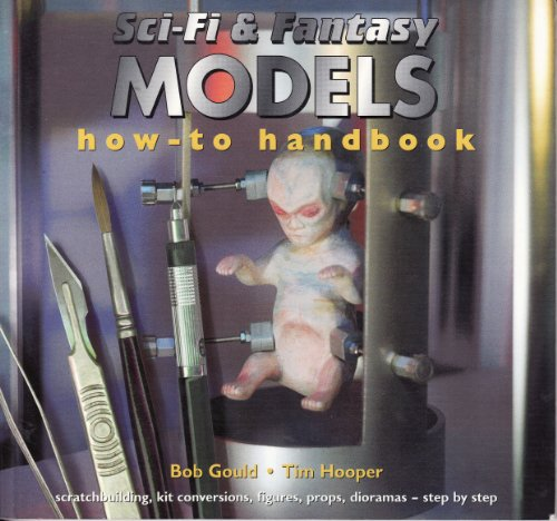 Sci-Fi & Fantasy Models How-to Handbook: scratchbuilding, kit conversions, figures, props, dioramas - - Conversion Time Kit