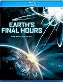 Earth's Final Hours [Blu-ray]