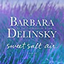 Sweet Salt Air Audiobook by Barbara Delinsky Narrated by Marguerite Gavin