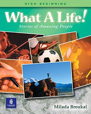 What a Life! Stories of Amazing People (High Beginning Student Book) (Amazing People)