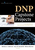 DNP Capstone Projects, Barbara A. Anderson and Joyce M. Knestrick, 0826130259