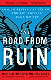 img - for The Road from Ruin: How to Revive Capitalism and Put America Back on Top book / textbook / text book