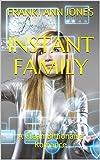 INSTANT FAMILY: A Clean  Billionaire Romance