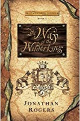 [(The Way of the Wilderking)] [By (author) Jonathan Rogers] published on (February, 2014) Paperback