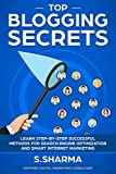 Top Blogging Secrets: Learn Step-By-Step Successful Methods For Search Engine Optimization And Smart Marketing