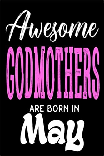 Awesome Godmothers Are Born In May Godmother Birthday Gift Sketchbook Creative Juices Publishing 9781987503494 Amazon Books
