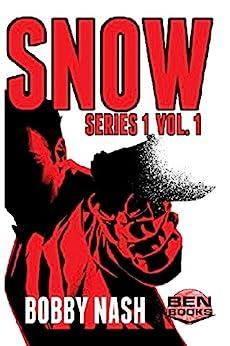 Snow: Series 1, Vol. 1 (Snow Series Collected) (English Edition) de [Nash, Bobby]