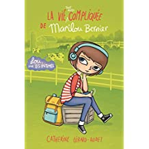 La vie (tout aussi) compliquée de Marilou Bernier (La vie compliquée de Léa Olivier t. 11) (French Edition)