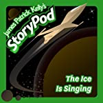 The Ice Is Singing | James Patrick Kelly