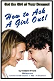 How to Ask a Girl Out (26 Ways) (Volume 19)